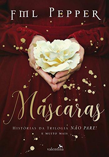 Máscaras: Histórias da trilogia Não Pare! e muito mais (Portuguese Edition)