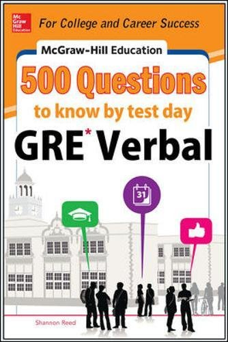 McGraw-Hill Education 500 GRE Verbal Questions to Know by Test Day (McGraw-Hill Education 500 Questions)