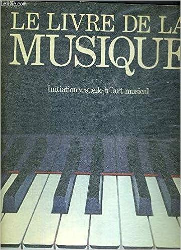 Le Livre De La Musique 9782263002762 Amazon Com Books