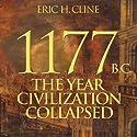 1177 B.C.: The Year Civilization Collapsed Hörbuch von Eric H. Cline Gesprochen von: Andy Caploe