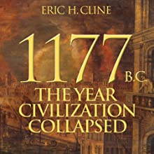 1177 B.C.: The Year Civilization Collapsed Audiobook by Eric H. Cline Narrated by Andy Caploe