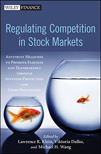 Regulating Competition in Stock Markets: Antitrust Measures to Promote Fairness and Transparency through Investor Protection and Crisis Prevention PDF