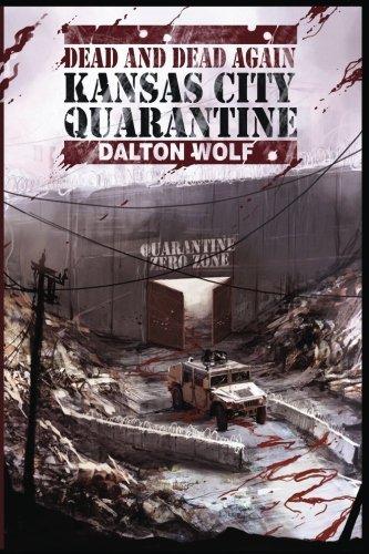 [Dead and Dead Again: Kansas City Quarantine (Volume 1)] (Zombie Quarantine)