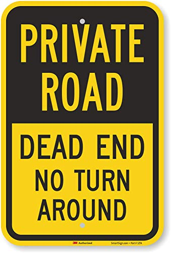"""""""Private Road - Dead End, No Turn Around"""" Sign By SmartSign 