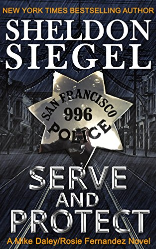Serve and Protect (Mike Daley/Rosie Fernandez Legal Thriller Book 9) by [Siegel, Sheldon]