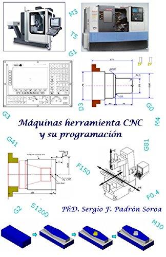 Descargar Libro Máquinas Herramienta Cnc Y Su Programación Phd Sergio F. Padrón Soroa
