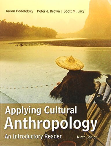 Applying Cultural Anthropology: An Introductory Reader 9th edition by Aaron Podolefsky, Peter J. Brown, Scott M. Lacy (2012) Paperback