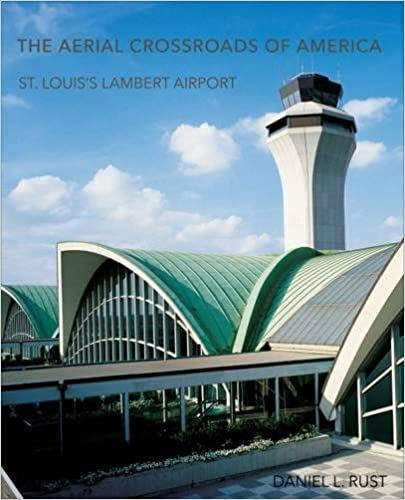 ((INSTALL)) The Aerial Crossroads Of America: St. Louis's Lambert Airport. visiter Siwat premiada parallel widely