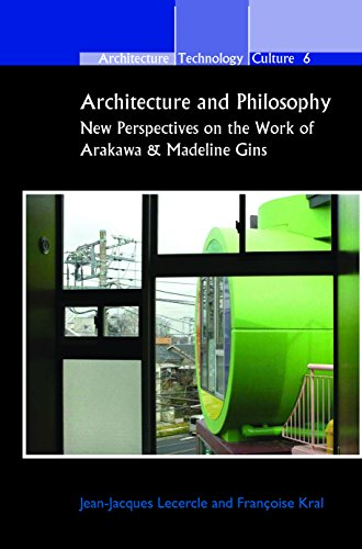 Architecture and Philosophy: New Perspectives on the Work of Arakawa & Madeline Gins. (Architecture - Technology - Culture) by Rodopi