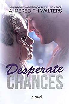 Desperate Chances (Bad Rep Book 4) by [Walters, A. Meredith]
