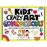 Kids' Crazy Art Concoctions: 50 Mysterious Mixtures for Art & Craft Fun (Williamson Kids Can!)