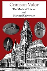 Crimson Valor: Harvard University Alumni and the Medal of Honor Paperback