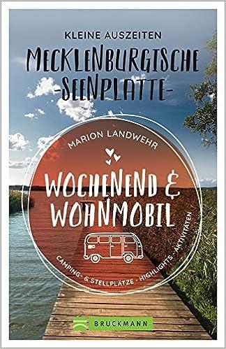 Wochenend und Wohnmobil. Kleine Auszeiten an der Mecklenburgischen Seenplatte