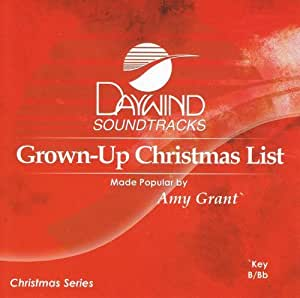 - Grown-Up Christmas List Accompaniment/Performance Track by Made Popular By: Amy Grant ...