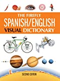The Firefly Spanish/English Visual Dictionary, Jean-Claude Corbeil and Ariane Archambault, 1554077176