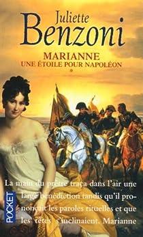 Marianne. tome 1 : Une étoile pour Napoléon 1 par Benzoni