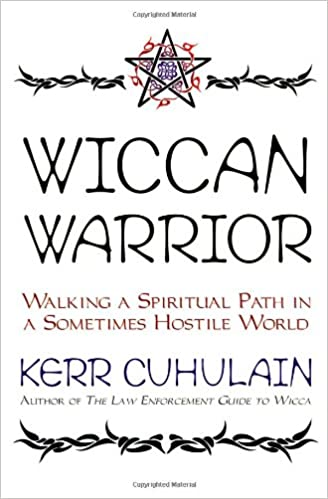 Wiccan warrior walking a spiritual path in a sometimes hostile wiccan warrior walking a spiritual path in a sometimes hostile world second printing edition fandeluxe Choice Image