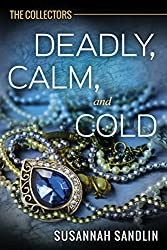 Deadly, Calm, and Cold (The Collectors Book 2)