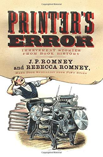 Printers Error Irreverent Stories from Book History [Romney, Rebecca - Romney, J. P.] (Tapa Blanda)