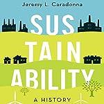 Sustainability: A History | Jeremy L. Caradonna