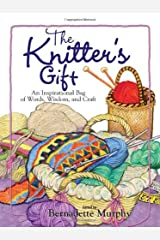 The Knitter's Gift: An Inspirational Bag of Words, Wisdom, and Craft Paperback
