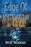 Edge of Tomorrow, Wolf Wootan, 0595298796