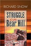 Struggle on Bear Hill, Richard Snow, 1425777228