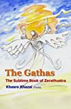 Image of The Gathas: The sublime book of Zarathustra