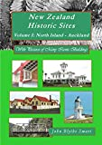 New Zealand Historic Sites - Volume I: North Island - Auckland