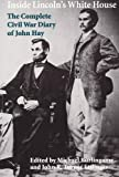 img - for Inside Lincoln's White House: The Complete Civil War Diary of John Hay book / textbook / text book