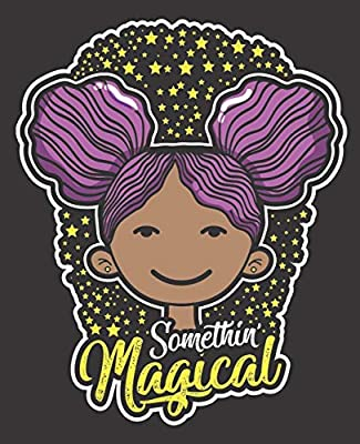 Brilliant Black Girl Magic Notebook Journal Somethin Magical Little Girl Natural Hairstyles Runnerswayorg