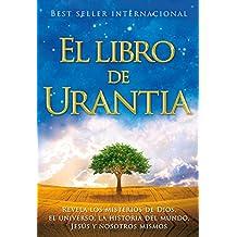 El Libro de Urantia: Revelando los Misterios de DIOS, el UNIVERSO, Jesús y NOSOTROS MISMOS: Revelando los Misterios de DIOS, el UNIVERSO, Jesus y NOSOTROS MISMOS