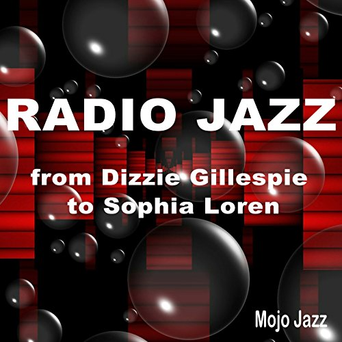 Radio Jazz: From Dizzie Gilles...