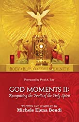 God Moments II:  Recognizing the Fruits of the Holy Spirit