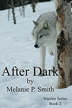 After Dark: Book 2 (Warrior Series) by [Smith, Melanie P.]