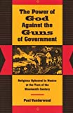 The Power of God Against the Guns of Government 9780804730396