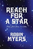 Reach for a Star, Robin Myers, 1448927749