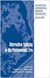 Alternative Splicing in the Postgenomic Era (Advances in Experimental Medicine and Biology)
