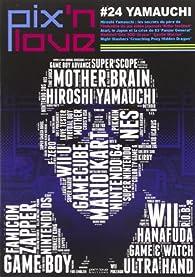 Pix'n Love,  n° 24,   Yamauchi : Hiroshi Yamauchi, les secrets du père de l'industrie du jeu vidéo japonais, Killer instinct, Atari, le japon et la ... 83, Panzer general, Medievil, Gex 3DO, Gryzor par Marc Pétronille