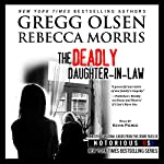 The Deadly Daughter-in-Law: Notorious USA, Arizona | Gregg Olsen,Rebecca Morris