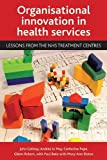img - for Organisational Innovation in Health Services: Lessons from the NHS Treatment Centres by John Gabbay (2011-04-18) book / textbook / text book