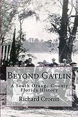 Beyond Gatlin: A South Orange County Florida History Paperback