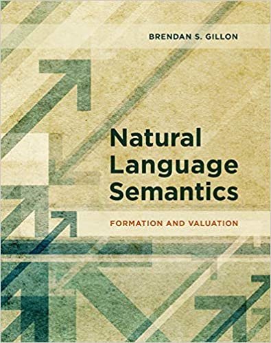 Natural Language Semantics: Formation and Valuation (The MIT Press) - Original PDF