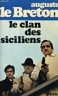 Le clan des siciliens par Auguste Le Breton