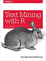 Text Mining with R: A Tidy Approach Front Cover
