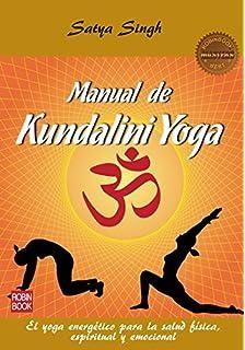 Guía práctica de kundalini yoga: Prácticas diarias para el ...