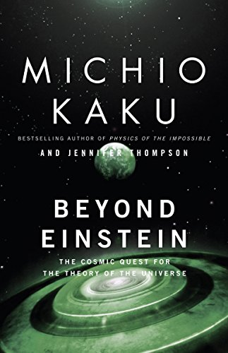 Beyond Einstein: The Cosmic Quest for the Theory of the Universe