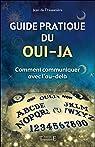 Guide pratique du oui-ja - Comment communiquer avec l'au-delà par L'Hosanière