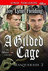 A Gilded Cage [Masquerade 2] (Siren Publishing Allure ManLove)