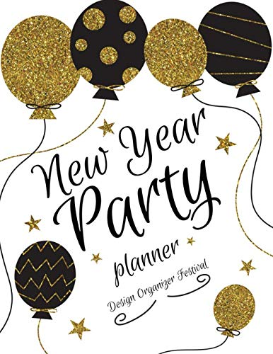 New Year Party Planner: Design Organizer for Any Birthday Event Or Thanksgiving and Festival -
